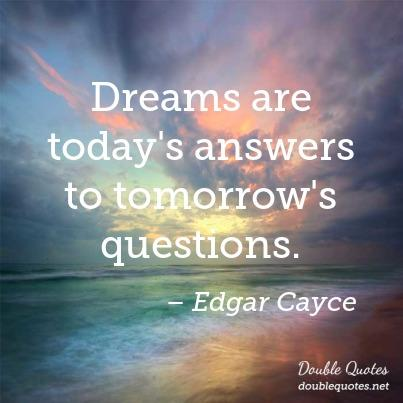 dreams-are-todays-answers-to-tomorrows-questions-403x403-nk9mrp